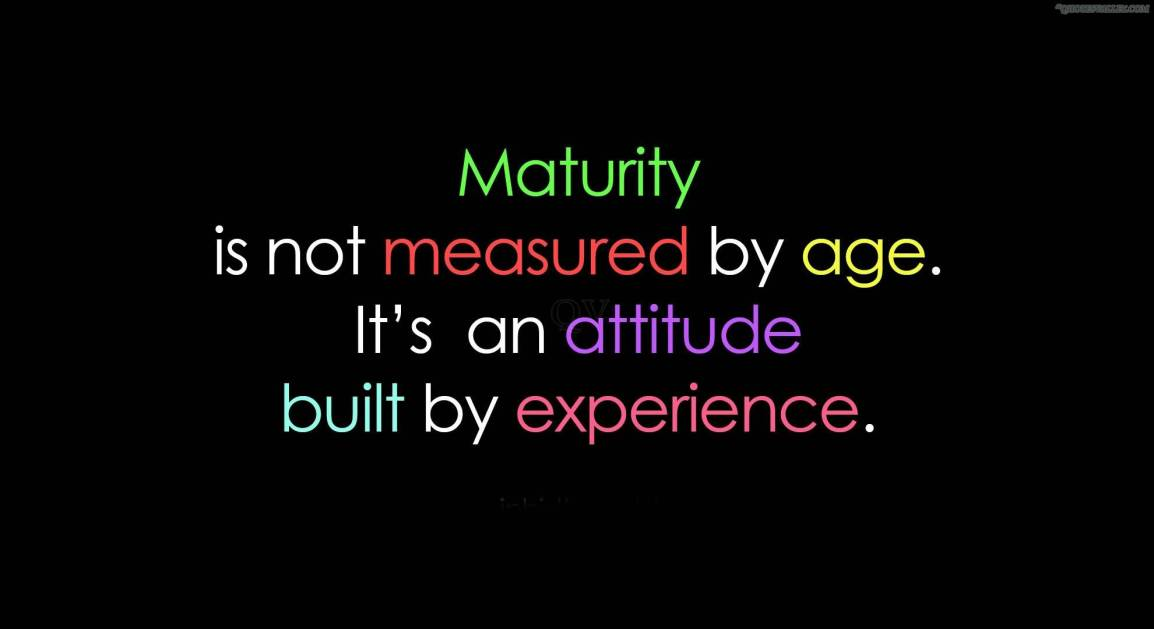 maturity-is-not-measured-by-age