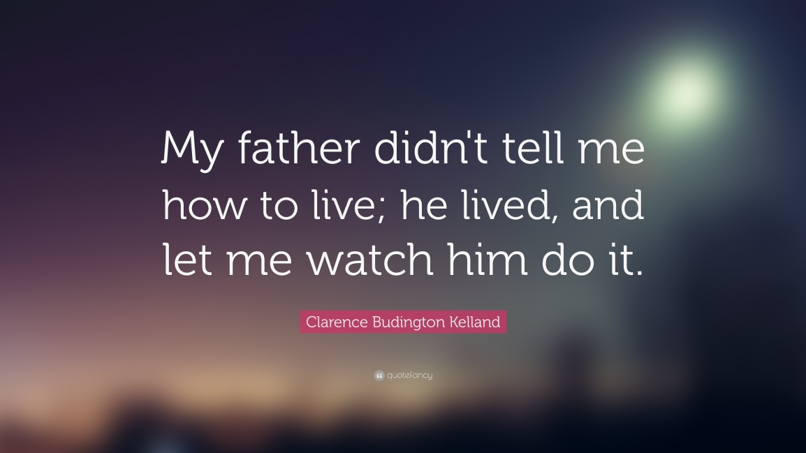 16216-clarence-budington-kelland-quote-my-father-didn-t-tell-me-how-to