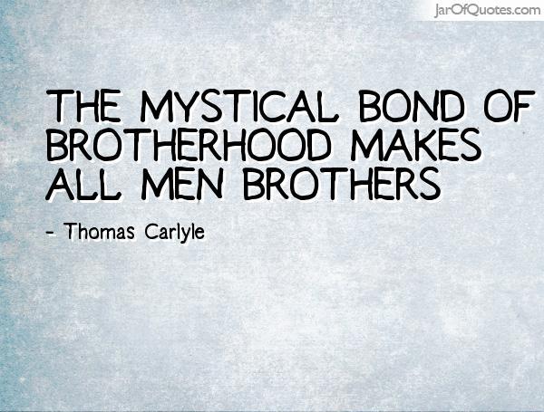 The Reason for Brotherhood (orSisterhood)