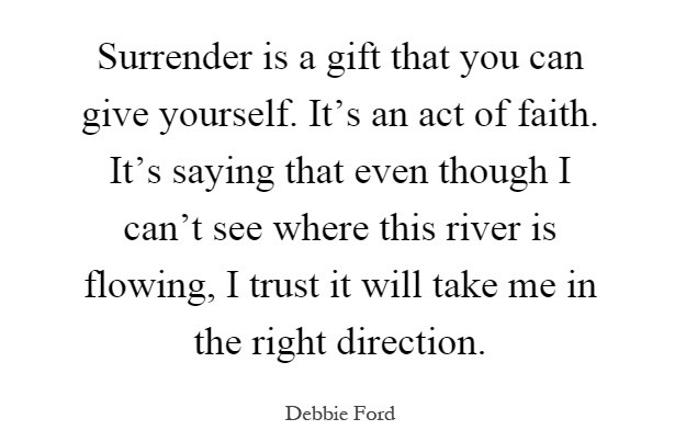 surrender-is-a-gift-that-you-can-give-yourself-its-an-act-of-faith-its-saying-that-even-though-i-quote-1