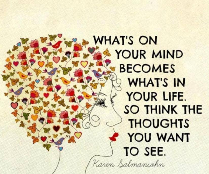 whats-on-your-mind-becomes-whats-in-your-life-so-think-the-thoughts-you-want-to-see-quote-1