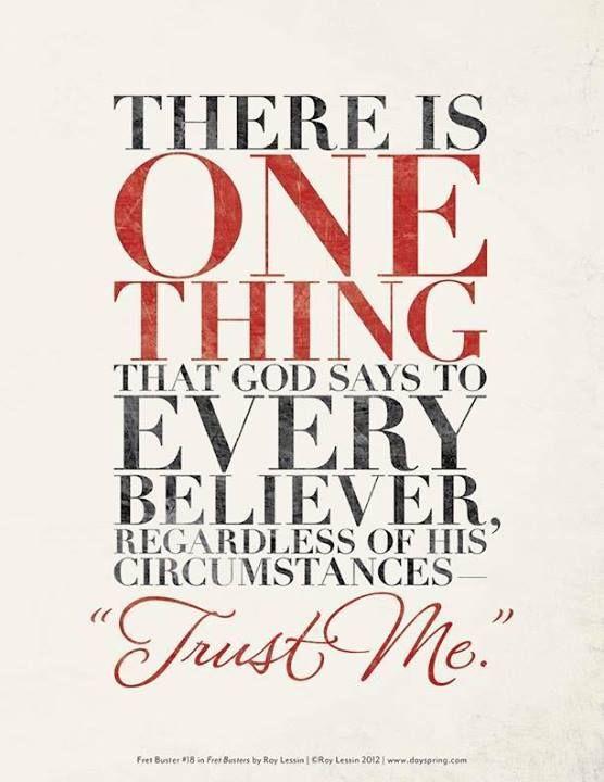 651d27b4bbfa42e5e801a1c9e2e9b7e7--trust-me-trust-in-god-quotes.jpg